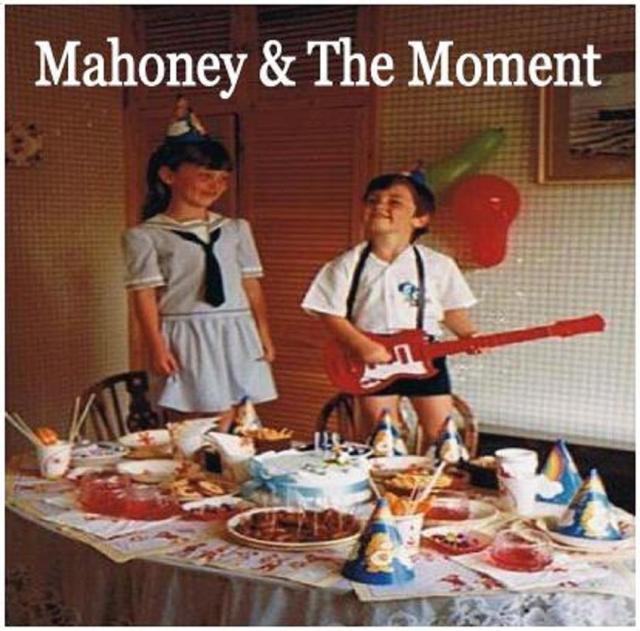 Mahoney & The Moment (2010)